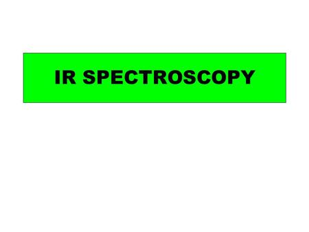 IR SPECTROSCOPY. Light is one form of electromagnetic radiation. Light is only a very small part of the electromagnetic spectrum. Electromagnetic waves.