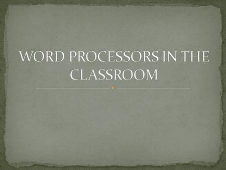 Word processors can be used in many inventive ways, by both teachers and students. Teachers can prepare, create, store and share materials for their classes.