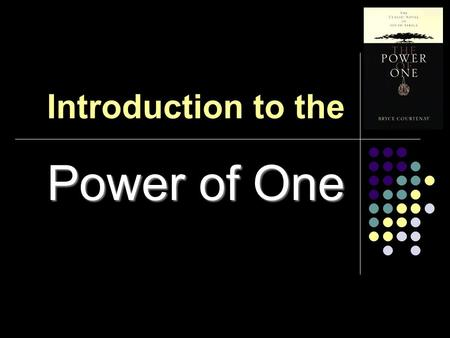 Introduction to the Power of One. Bryce Courtenay Much of The Power of One is based on Bryce Courtenay's own life. Courtenay was born in 1933 in South.