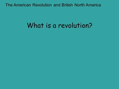 The American Revolution and British North America