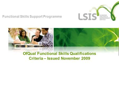 Functional Skills Support Programme OfQual Functional Skills Qualifications Criteria – Issued November 2009.