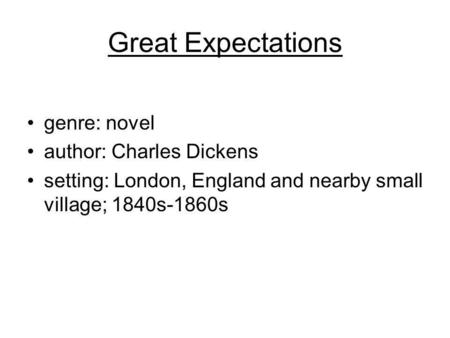 Great Expectations genre: novel author: Charles Dickens