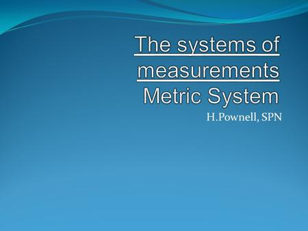 The systems of measurements Metric System