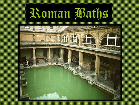 Roman Baths. The Roman Thermae The Apodyterium The dressing room There were cubbies to store clothing Slaves usually guarded bathers clothes.