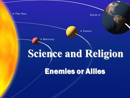 "Science and Religion Enemies or Allies. Science = mechanism ""how do my cells divide and replicate? Religion = meaning ""Why am I here?"" Science does not."