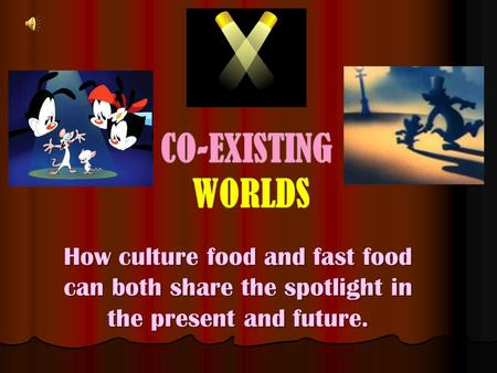 How culture food and fast food can both share the spotlight in the present and future.