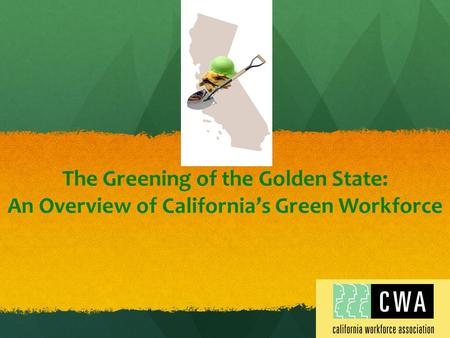 The Greening of the Golden State: An Overview of California's Green Workforce.
