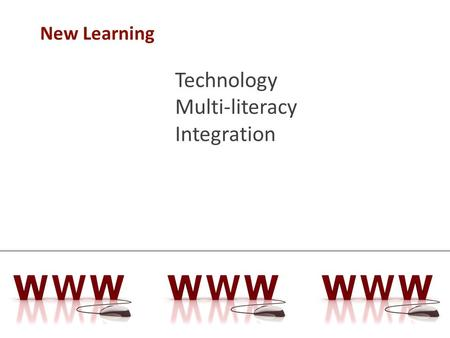 New Learning Technology Multi-literacy Integration.