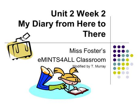 Unit 2 Week 2 My Diary from Here to There