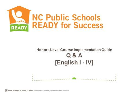 Honors Level Course Implementation Guide Q & A [English I - IV]