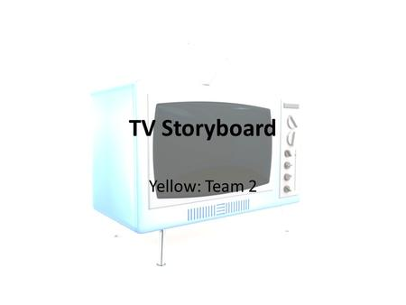 TV Storyboard Yellow: Team 2. African drinking dirty water. This may just look an ordinary everyday task for us, but for 1 billion people in the world.