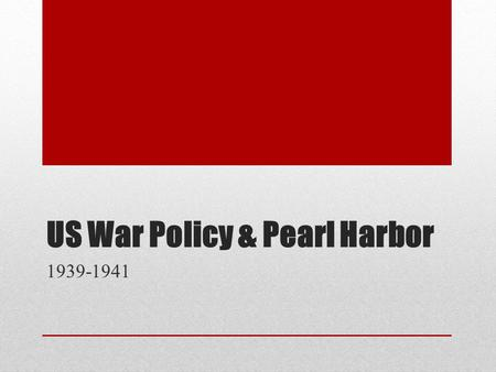 US War Policy & Pearl Harbor 1939-1941. United States Policy 1939 Neutrality Acts (1939) Issued by Roosevelt after Germany invaded Poland Official statement.