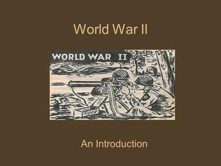 World War II An Introduction. Causes of WWII W : World War I and the Treaty of Versailles A : Appeasement R : Rise of Totalitarianism.