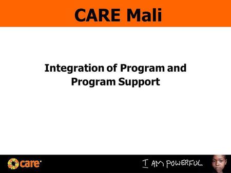 Integration of Program and Program Support CARE Mali.