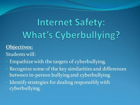Internet Safety: What's Cyberbullying?