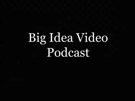 Big Idea Video Podcast. Pretest 1. Define the Associative Property. Give an example. 2. Define the Commutative Property. Give an example. 3. Tanya has.