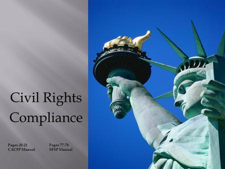 Civil Rights Compliance Pages 20-21 CACFP Manual Pages 77-78 SFSP Manual.