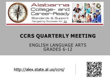 CCRS QUARTERLY MEETING CCRS QUARTERLY MEETING ENGLISH LANGUAGE ARTS GRADES 6-12