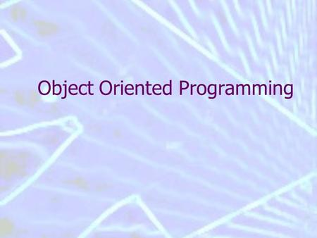 Object Oriented Programming. Object Oriented Data and operations are grouped together Account Withdraw Deposit Transfer Interface: Set of available operations.
