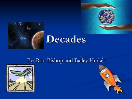 Decades By: Ron Bishop and Bailey Hudak. 1900's The Bubonic plague was sent to the USA from Europe by rats and their fleas. To stop the plague, the people.