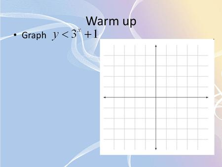 Warm up Graph.