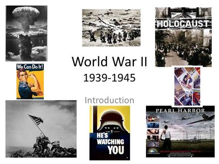 World War II 1939-1945 Introduction.