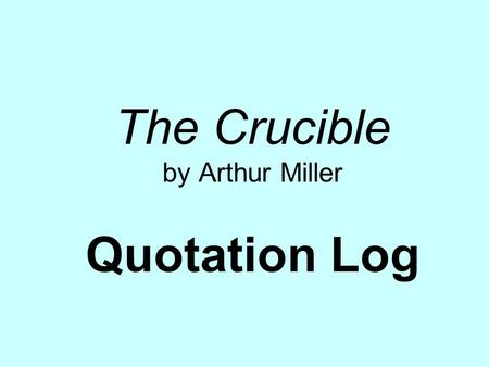 The Crucible by Arthur Miller Quotation Log
