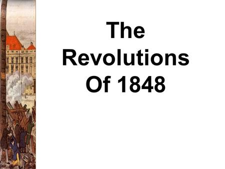 The Revolutions Of 1848.