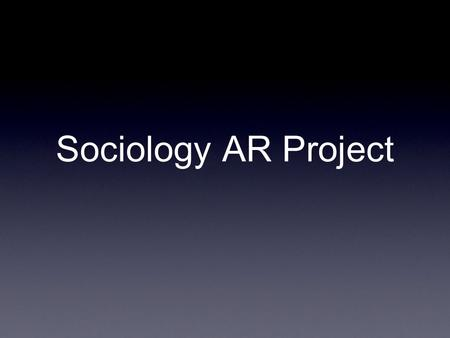 Sociology AR Project. What You Have To Do Read a book off of the psych/soc list. Take an AR test. Write a paper.