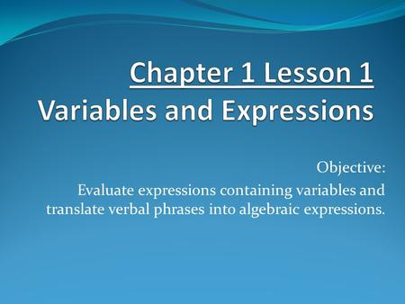 Chapter 1 Lesson 1 Variables and Expressions