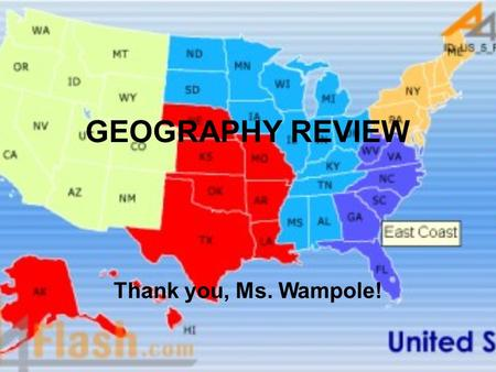 GEOGRAPHY REVIEW Thank you, Ms. Wampole!.
