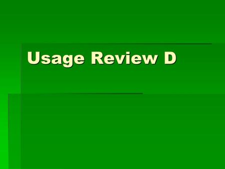 Usage Review D.
