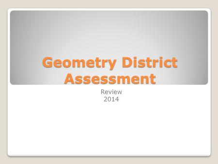 Geometry District Assessment