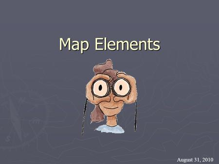 Map Elements August 31, 2010.