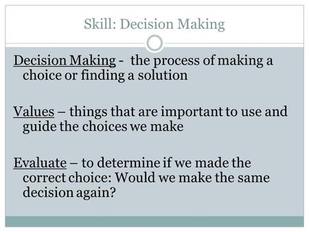 Skill: Decision Making