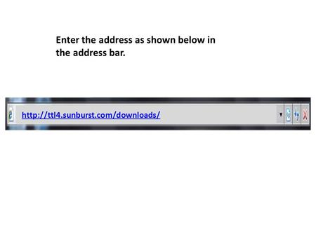 Enter the address as shown below in the address bar.