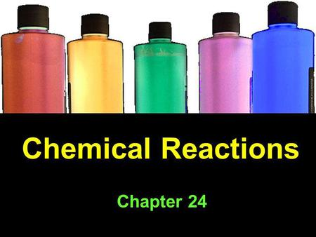 Chemical Reactions Chapter 24.