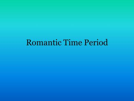 Romantic Time Period. Time Period Around 1800 to 1900 Romantic music is the word used to describe a particular period, theory, and compositional style.