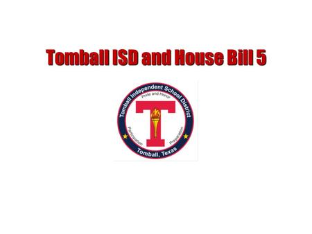Tomball ISD and House Bill 5