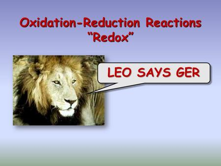 "Oxidation-Reduction Reactions ""Redox"" LEO SAYS GER."