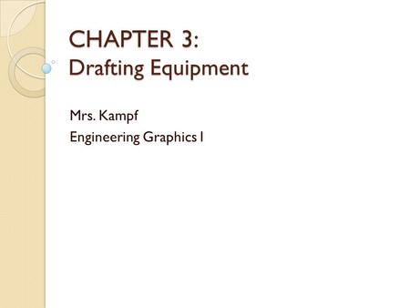 CHAPTER 3: Drafting Equipment