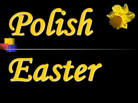 Polish Easter. Easter in Poland!. What does it mean for Polish people and how do we celebrate this event? Here is a short presentation.