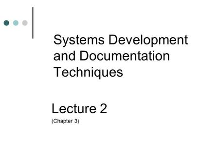 Systems Development and Documentation Techniques