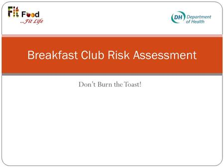 Don't Burn the Toast! Breakfast Club Risk Assessment.