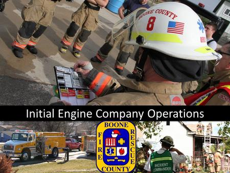Initial Engine Company Operations. – Command Post location Move away from the pump panel once command is transferred from the Engineer to an Officer –