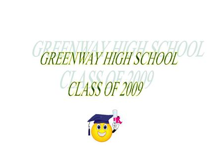 GRADUATION PRACTICE Friday 22, 2009 SENIOR BREAKFAST WILL BE HELD IN THE SCHOOL CAFETERIA FROM 6 TO 7 AM PRACTICE WILL BE HELD IN THE AUDITORIUM FROM.