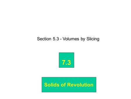 Section Volumes by Slicing