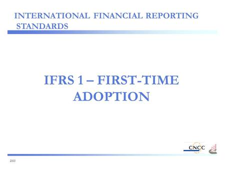 2005 IFRS 1 – FIRST-TIME ADOPTION INTERNATIONAL FINANCIAL REPORTING STANDARDS.