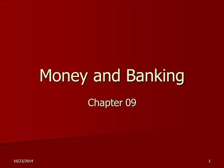 10/22/20141 Money and Banking Chapter 09. 2 Outline The Functions of Money The Functions of Money The Components of Money Supply The Components of Money.