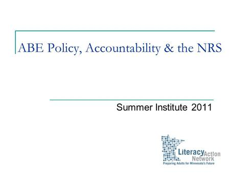 ABE Policy, Accountability & the NRS Summer Institute 2011.